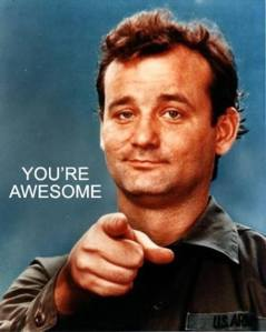 bill-murray-youre-awesome